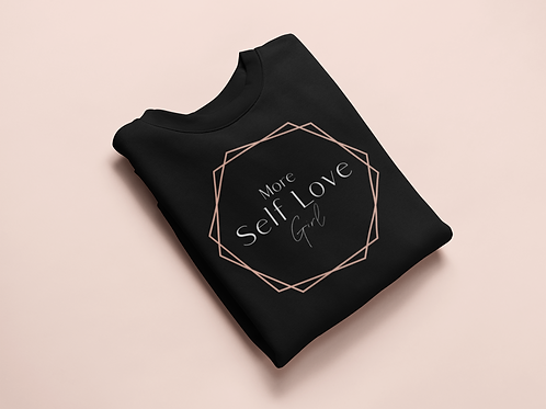 More Self Love Girl Sweatshirt