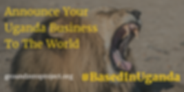 Lion Roaring Announce Your Uganda Business To The World #BasedInUganda groundzeroproject.org