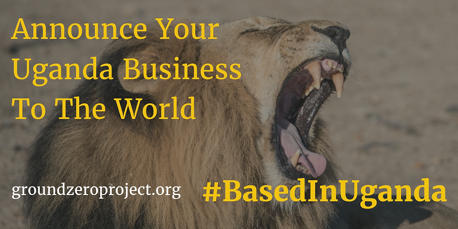 Lion Roaring Announce Your Uganda Business To The World #BasedInUganda groundzeroproject.org