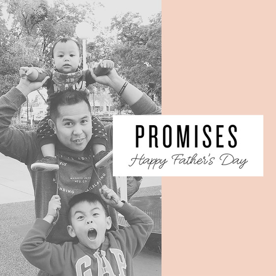 Promises - Father's Day