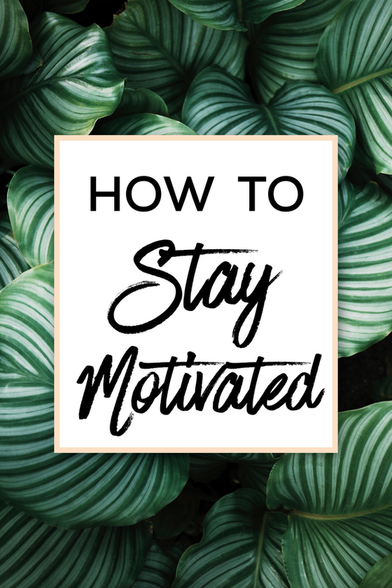 How ToStay Motivated