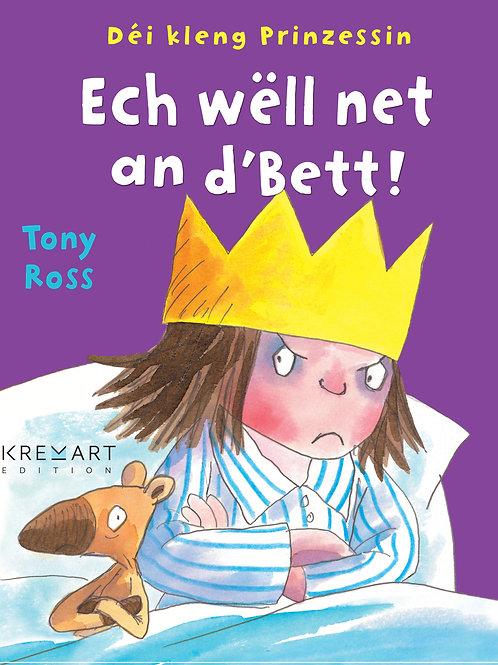 """Livre """"Déi kleng Prinzessin : ech wëll net an d'Bett!"""""""