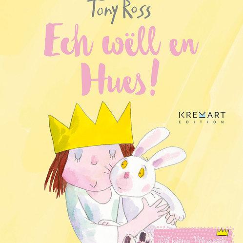 """Livre """"Déi kleng Prinzessin: ech wëll en Hues!"""""""
