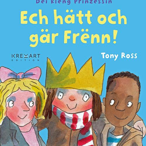 """Livre """"Déi kleng Prinzessin : ech hätt och gär Frënn!"""""""