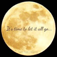 Full Moon- Time to LET IT GO!