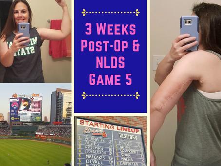 3 Weeks Post-Op & NLDS Game 5