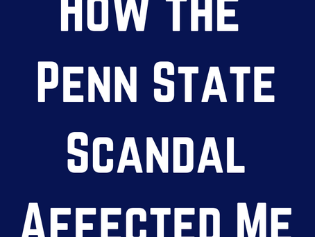 How the Penn State Scandal Affected Me