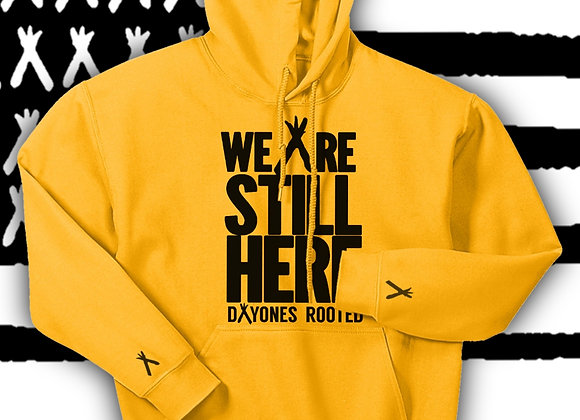 Gold Edition - We Are Still Here Hoodie