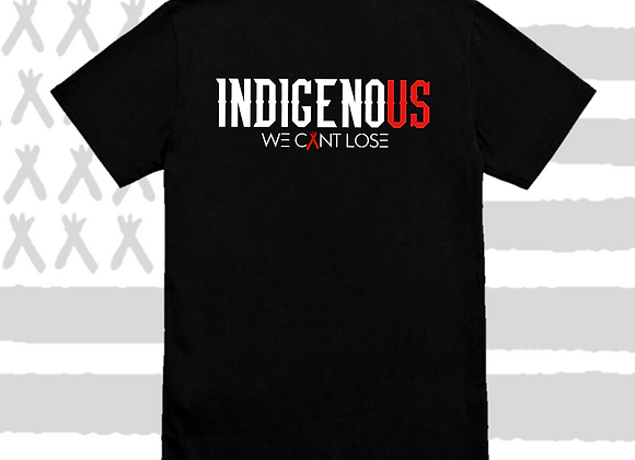 INDIGENOUS - WE CANT LOSE TEE