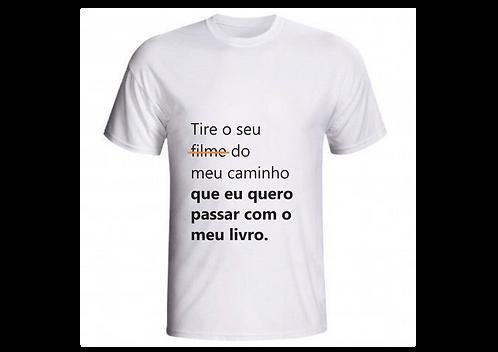 Camiseta - Tire o seu filme do meu caminho