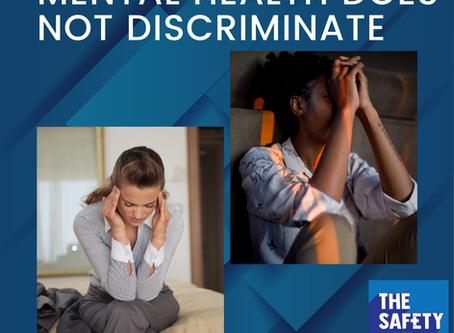 Mental health does not discriminate