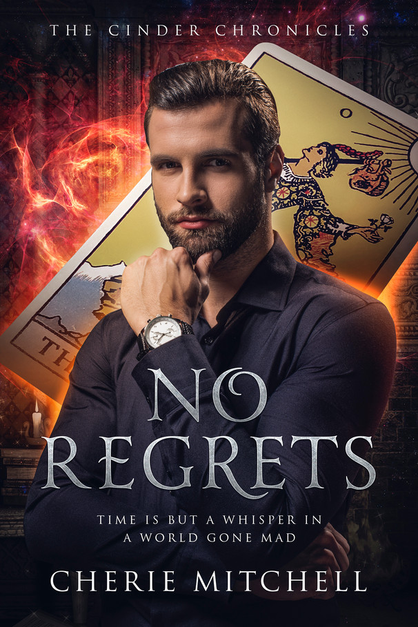 No Regrets - Book 3, The Cinder Chronicles