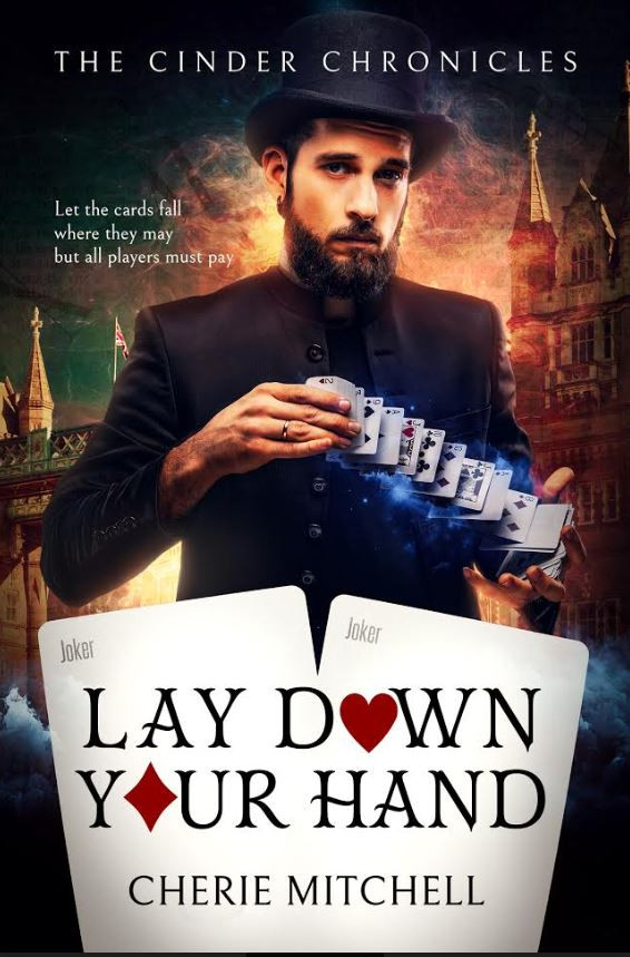 Lay Down Your Hand - Book 1, The Cinder Chronicles