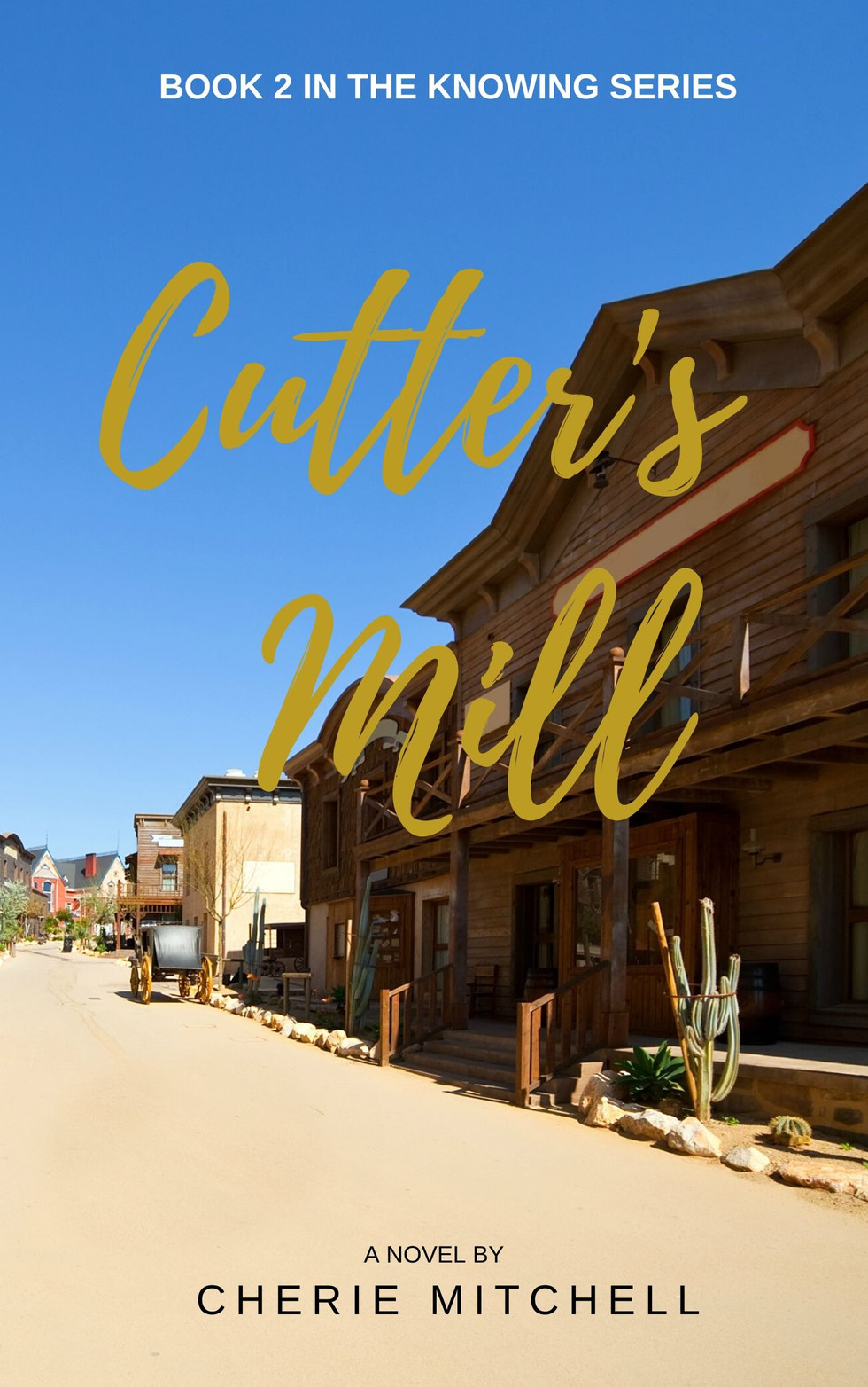 Cutter's Mill - Book 2, The Knowing