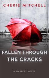 Fallen Through The Cracks - A Mystery Novel