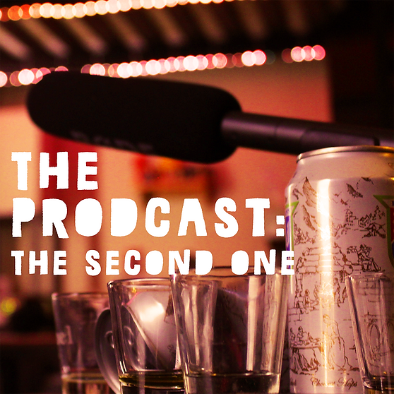 Smadam Productions presents The Prodcast (The Second One)
