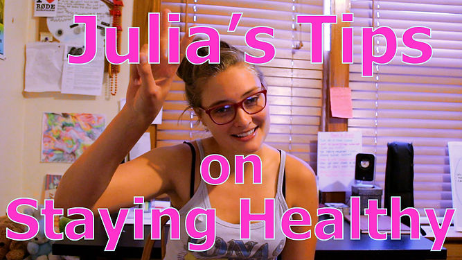 Julia's Tips on Staying Healthy (2015)