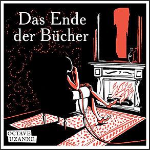 Octave Uzanne und Steph von Reiswitz Das Ende der Bücher