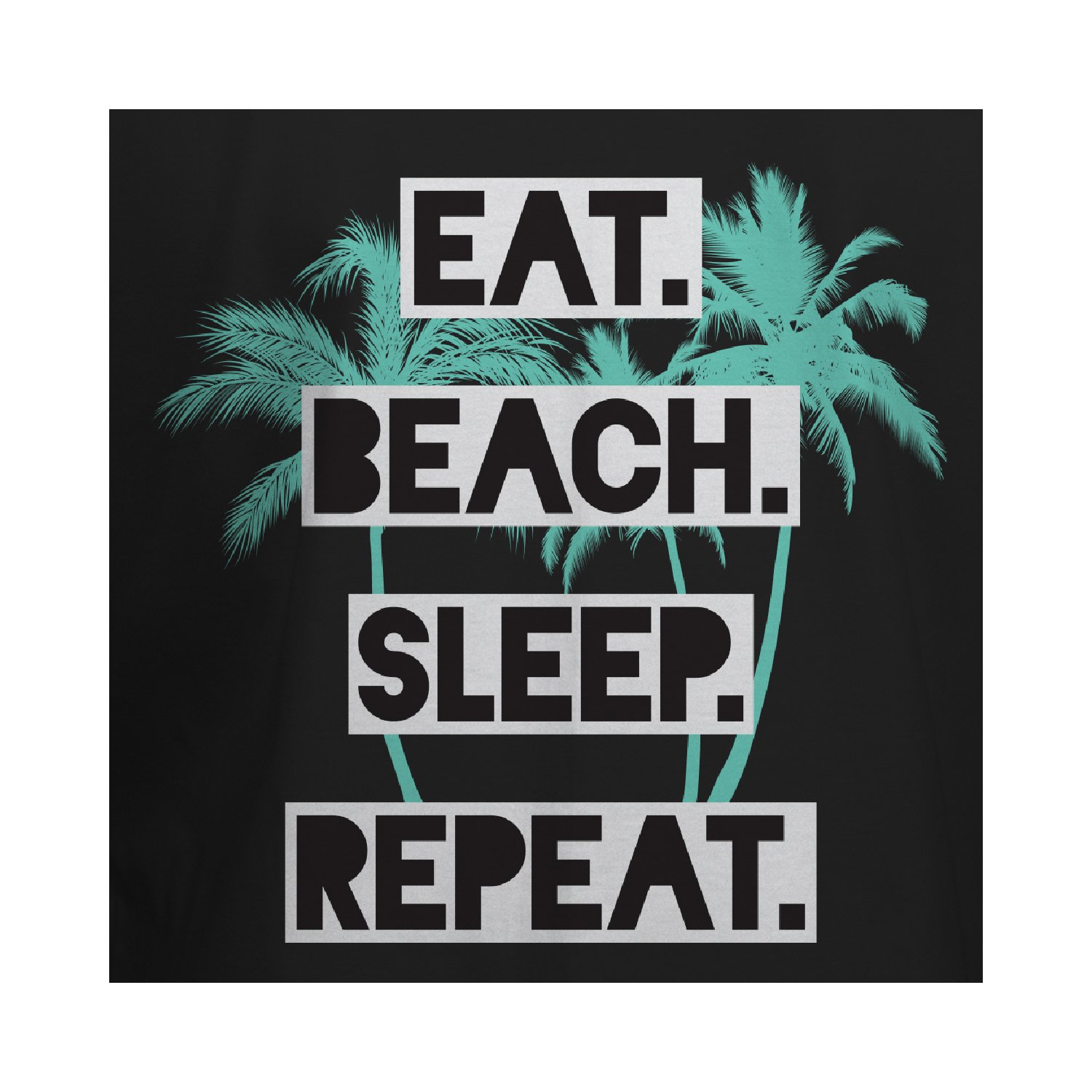 Eat Beach Sleep-01