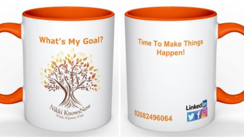 """Whats My Goal? Time To Make Things Happen"" Cup"