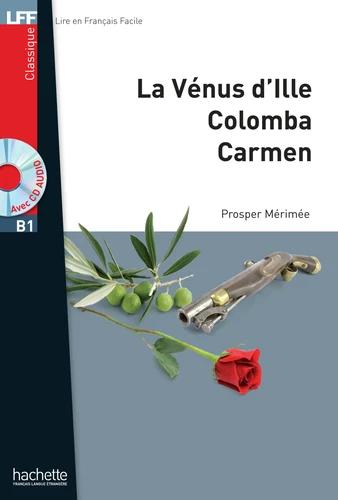 LA VÉNUS D'ILLE, COLOMBA, CARMEN + CD AUDIO MP3