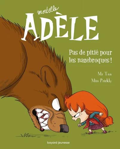 Mortelle Adèle: Pas de pitié pour les nazebroques!