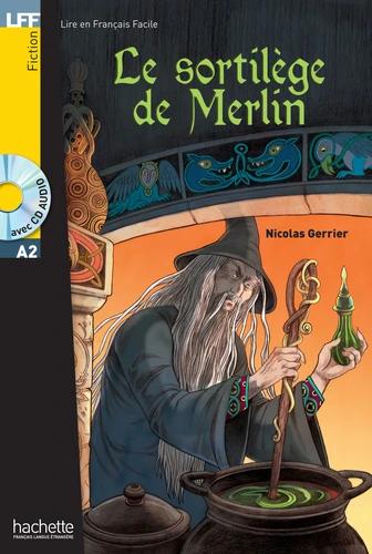 LE SORTILÈGE DE MERLIN + CD AUDIO MP3