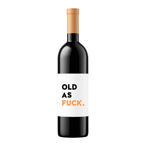 OLD AS FUCK | WINE LABEL