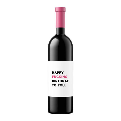 HAPPY FUCKING BIRTHDAY | WINE LABEL