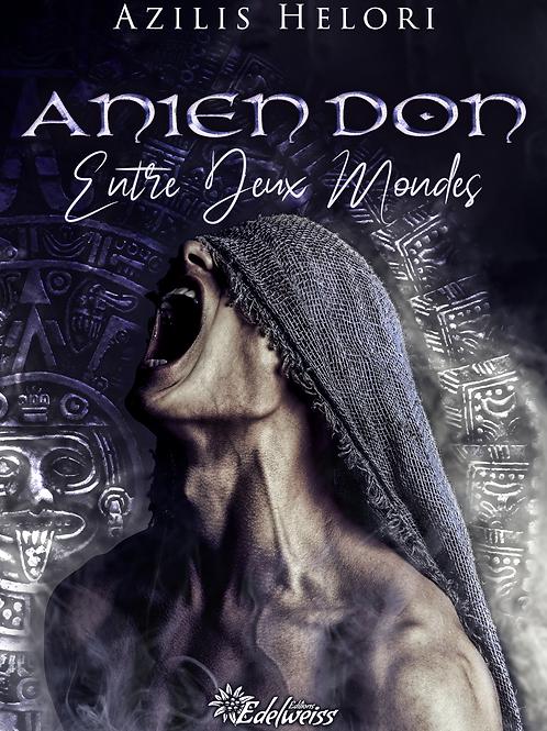 Anien Don, Tome 1 : Entre deux mondes, Azilis Helori