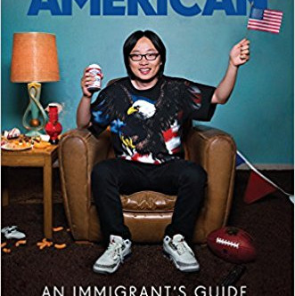 October 2018: How to American: An Immigrant's Guide to Disappointing Your Parents