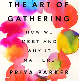 March 2019: The Art of Gathering