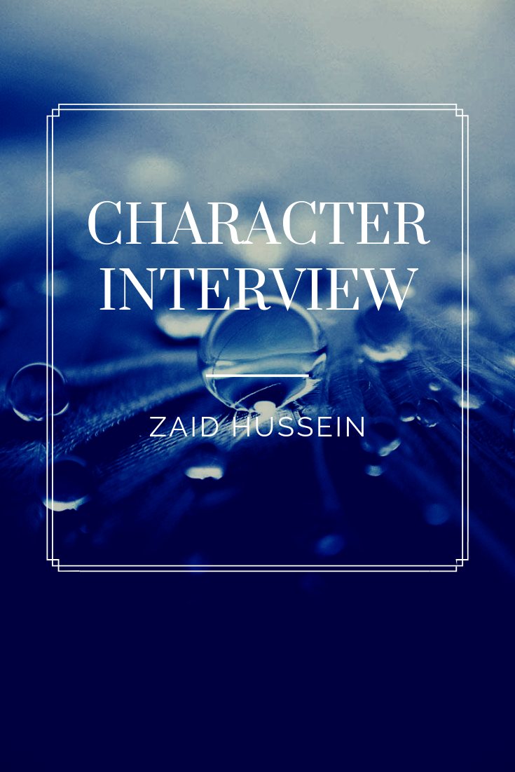 Title of the Character Interview. Zaid Hussein