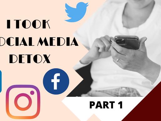 I took a Social Media Detox: Part 1