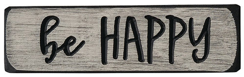 Be Happy  | Wood Sign