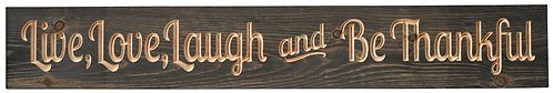 Live Love Laugh and Be Thankful | Wood Sign
