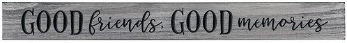 Good Friends Good Memories | Wood Sign