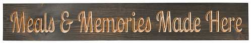 Meals and Memories Made Here   Wood Sign