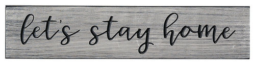 Let's Stay Home | Wood Sign