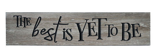 The Best is Yet to Be | Wood Sign