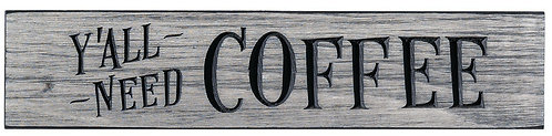 Y'all Need Coffee | Wood Sign