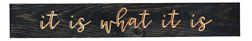 It Is What It Is | Wood Sign