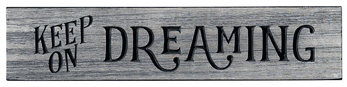 Keep On Dreaming | Wood Sign