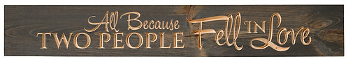 All Because Two People Fell in Love | Wood Sign