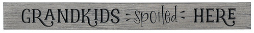 Grandkids Spoiled Here | Wood Sign