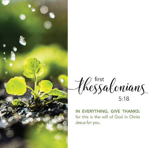 First Thessalonians 5:18, In Everything, give thanks