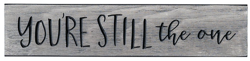 You're Still the One | Wood Sign