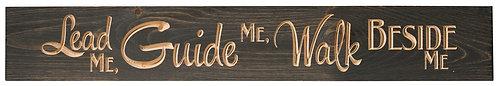 Lead Me Guide Me Walk Beside Me | Wood Sign
