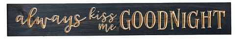 Always Kiss Me Goodnight | Wood Sign