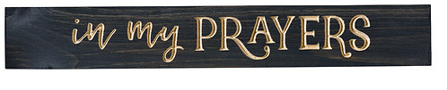 In My Prayers | Wood Sign